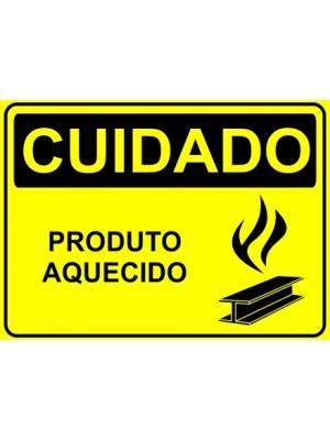Placa de  Sinalizacao Cuidado Produto aquecido