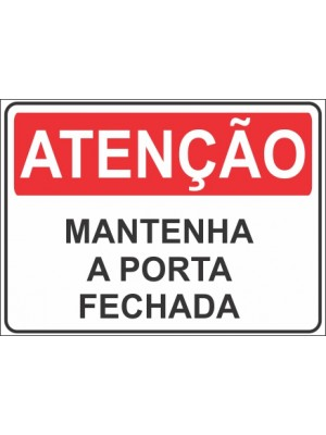 Placa de  Sinalizacao Atencao Mantenha a porta fechada