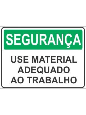 Placa de  Sinalizacao Seguranca Use material adequado ao trabalho