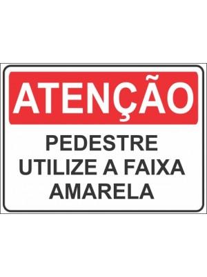 Placa de  Sinalizacao Atencao Pedestre utilize a faixa amarela