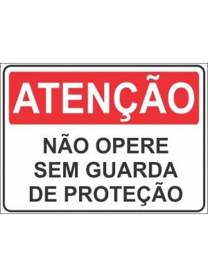 Placa de  Sinalizacao Atencao Nao opere sem guarda de protecao