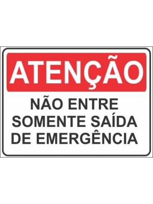 Placa de  Sinalizacao Atencao Nao entre somente saida de emergencia